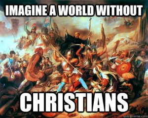 imagine a world without Christians