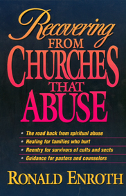 Recovering from Churches That Abuse, by Ronald Enroth